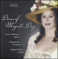 Divas of Mozart's Day - Patrice Michaels (soprano); Stephen Alltop (piano); Stephen Alltop (conductor)
