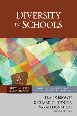 Diversity in Schools - Donahoo, Saran (Editor), and Hunter, Richard C, Dr. (Editor), and Brown, Frank (Editor)