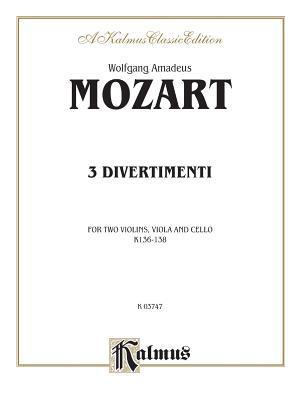 Divertimenti, K. 136, 137, 138 - Mozart, Wolfgang Amadeus (Composer)