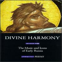 Divine Harmony-The Music and Icons of Early Russian - Russian Patriarchate Choir (choir, chorus)