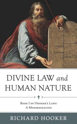 Divine Law and Human Nature: Book I of Hooker's Laws: A Modernization - Hooker, Richard