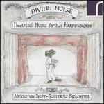 Divine Noise: Theatrical Music for Two Harpsichords