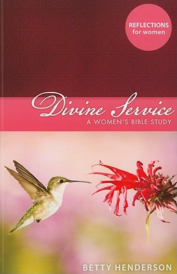 Divine Service: A Women's Bible Study - Henderson, Betty