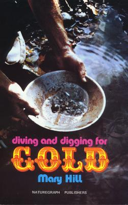Diving and Digging for Gold - Hill, Mary, and Hill, Julia