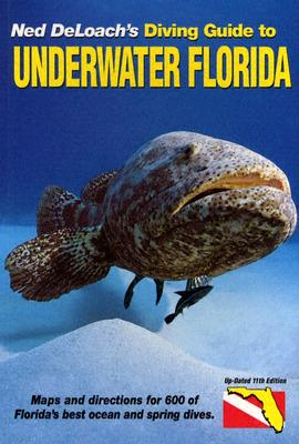 Diving Guide to Underwater Florida - Deloach, Ned