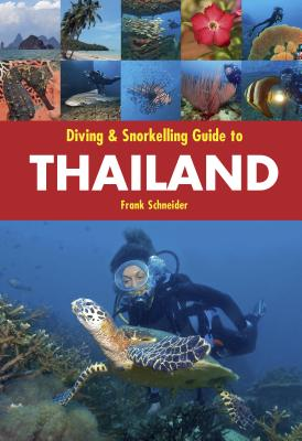 Diving & Snorkelling Guide to Thailand - Schneider, Frank