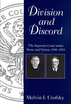 Division and Discord: The Supreme Court Under Stone and Vinson, 1941-1953 -