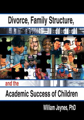 Divorce Family Structure and the Academic Success of Children - Jeynes, William