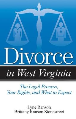 Divorce in West Virginia: The Legal Process, Your Rights, and What to Expect - Ranson, Lyne