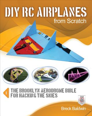 DIY RC Airplanes from Scratch - Baldwin, Breck