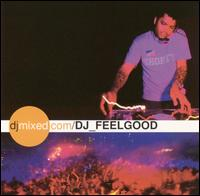 DjMixed.Com: DJ Feelgood - DJ Feelgood
