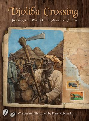 Djoliba Crossing: Journeys Into West African Music and Culture - Kobrenski, Dave
