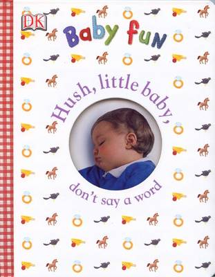 DK Baby Fun: Hush Little Baby - DK Publishing
