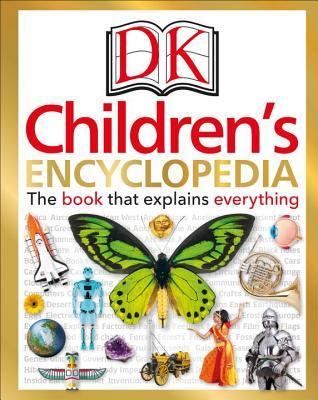 DK Children's Encyclopedia: The Book That Explains Everything - DK