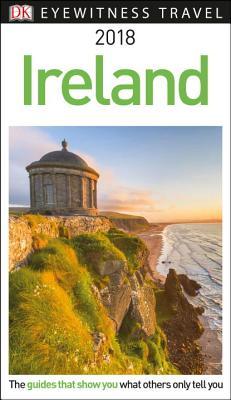 DK Eyewitness Travel Guide Ireland: 2018 - Dk Travel