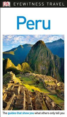 DK Eyewitness Travel Guide Peru - Dk Travel