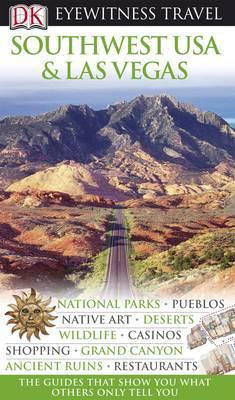 DK Eyewitness Travel Guide: Southwest USA & Las Vegas - Atherton, Elizabeth