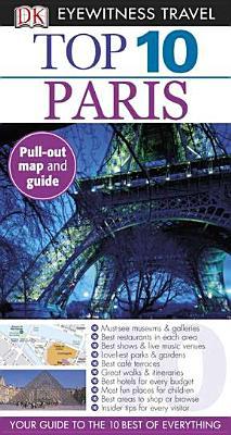 DK Eyewitness Travel: Top 10 Paris - Gerrard, Mike, and Dailey, Donna