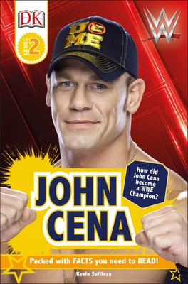 DK Reader Level 2: WWE John Cena Second Edition - Sullivan, Kevin, and DK