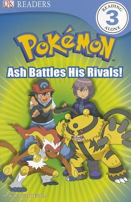 DK Reader Level 3 Pokemon: Ash Battles His Rivals! - BradyGames, and Whitehill, Simcha