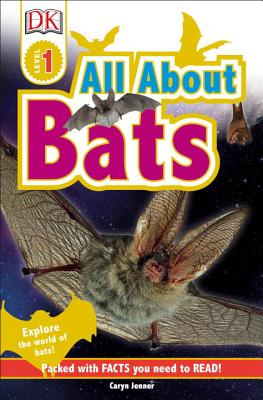 DK Readers L1: All about Bats: Explore the World of Bats! - Jenner, Caryn