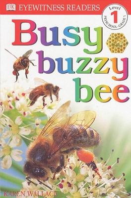 DK Readers L1: Busy Buzzy Bee - Wallace, Karen