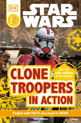 DK Readers L2: Star Wars: Clone Troopers in Action - Hibbert, Clare