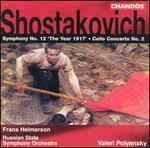 "Dmitri Shostakovich: Symphony No. 12 ""The Year 1917""; Cello Concerto No. 2"