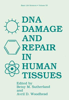 DNA Damage and Repair in Human Tissues - Sutherland, Betsy M (Editor)