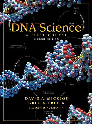 DNA Science: A First Course - Micklos, David A