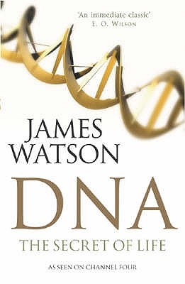 DNA: The Secret of Life - Watson, James D.
