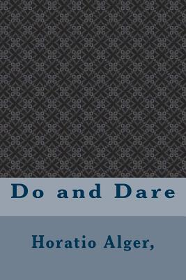 Do and Dare - Alger, Horatio