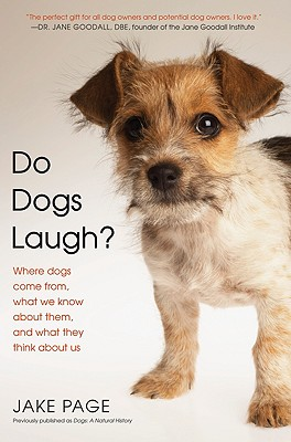 Do Dogs Laugh?: Where Dogs Come From, What We Know about Them, and What They Think about Us - Page, Jake