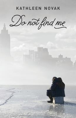 Do Not Find Me - Novak, Kathleen