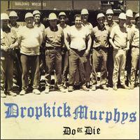 Do or Die - Dropkick Murphys