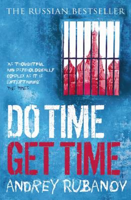 Do Time Get Time - Rubanov, Andrey, and Bromfield, Andrew (Translated by)
