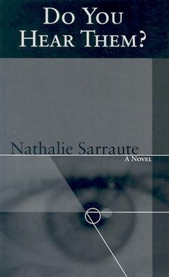 Do You Hear Them? - Sarraute, Nathalie, and Jolas, Maria (Translated by)
