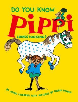 Do You Know Pippi Longstocking? - Lindgren, Astrid