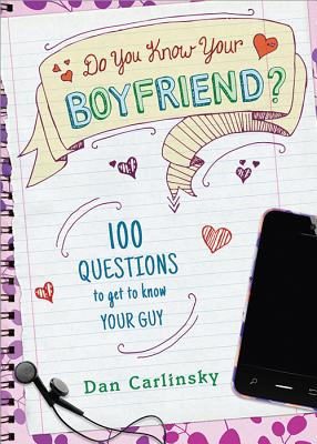 Do You Know Your Boyfriend? - Carlinsky Dan