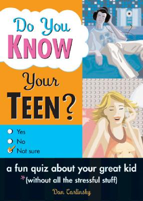 Do You Know Your Teen? - Carlinsky, Dan