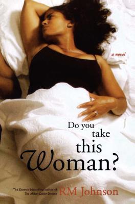 Do You Take This Woman? - Johnson, R M