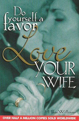 Do Yourself a Favor, Love Your Wife - Williams, H Page