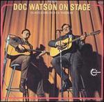 Doc Watson on Stage (Featuring Merle Watson)