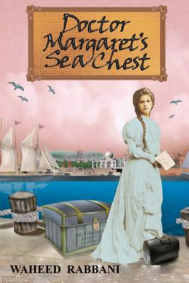 Doctor Margaret's Sea Chest: The Azadi Series Book 1 - Rabbani, Waheed