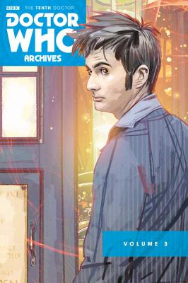 Doctor Who Archives: The Tenth Doctor Vol. 3 - Lee, Tony, and Smith, Matthew Dow, and Davis, Jonathan L