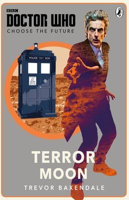 Doctor Who: Choose the Future: Terror Moon: Terror Moon -