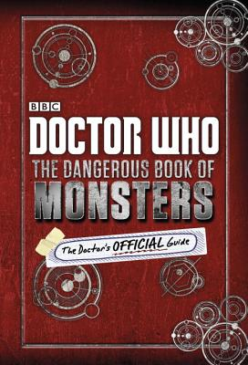 Doctor Who: The Dangerous Book of Monsters: The Dangerous Book of Monsters -