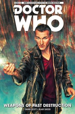 Doctor Who: The Ninth Doctor Volume 1 - Weapons of Past Destruction - Scott, Cavan