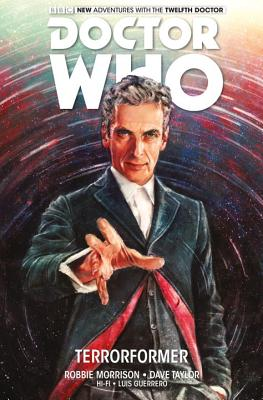 Doctor Who: The Twelfth Doctor: Terrorformer - Morrison, Robbie