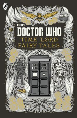 Doctor Who: Time Lord Fairy Tales - Richards, Justin